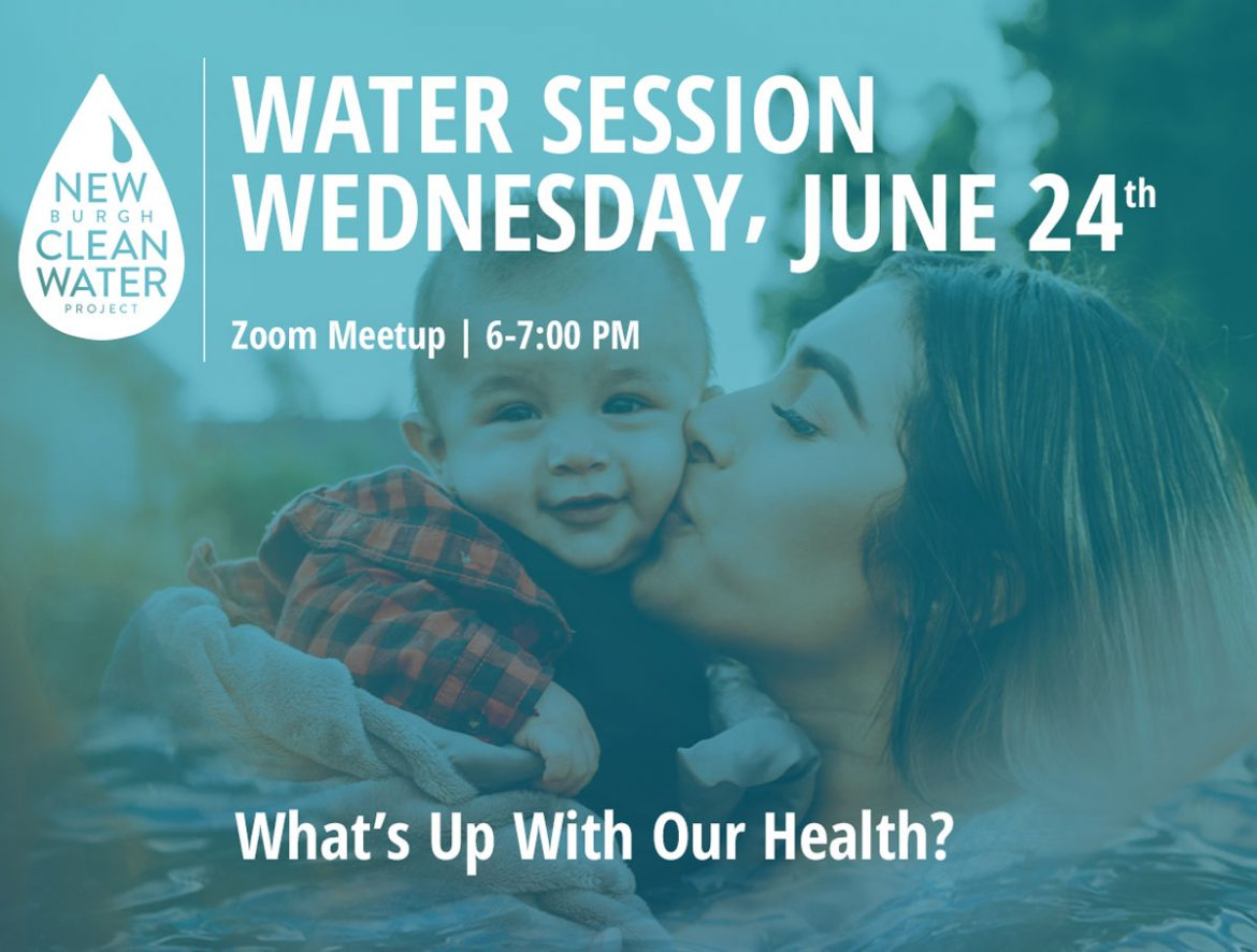 NCWP Water Session 6.24.20 - What's Up With Our Health? Newburgh & Hoosick Falls PFAS Study - Dr. Erin Bell, SUNY Albany School of Public Health