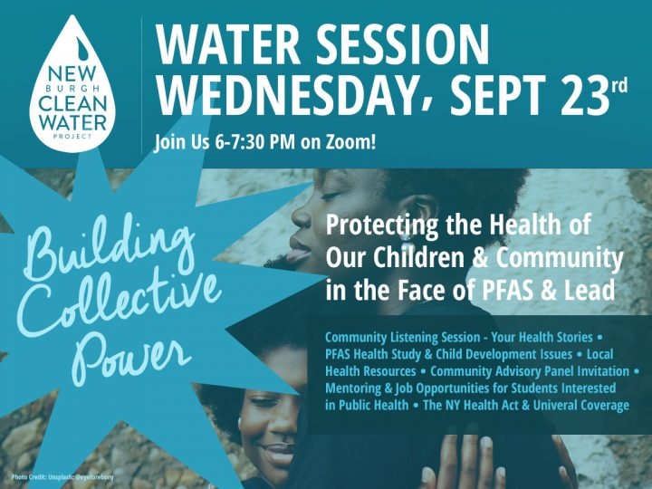JOIN US! Water Session 9.23.20 – Building Collective Power; Protecting the Health of Our Children & Community in the Face of PFAS & Lead