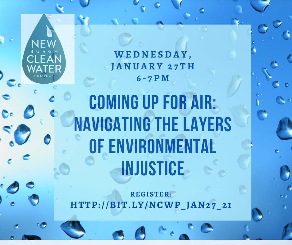 NCWP Water Session 1.27.21 - Coming Up for Air: Navigating the Layers of Environmental Injustice