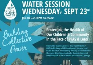 NCWP Sept. 23, 2020 Water Session - Building Collective Power; Protecting Our Children & Community in the Face of PFAS & Lead